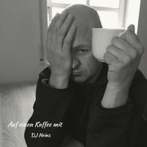 Auf einen Kaffee mit DJ Heinz